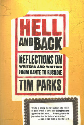 Hell and Back: Reflections on Writers and Writing from Dante to Rushdie (Paperback)