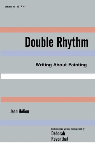 Double Rhythm: Writings About Painting - Artists & Art (Hardback)
