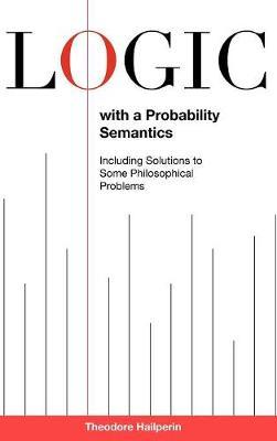 Logic with a Probability Semantics (Hardback)