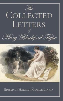 The Collected Letters of Mary Blachford Tighe (Hardback)