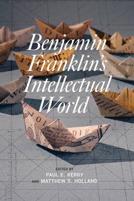 Benjamin Franklin's Intellectual World (Hardback)
