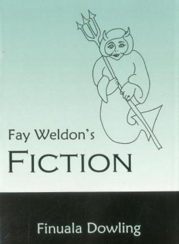 Fay Weldon's Fiction (Hardback)