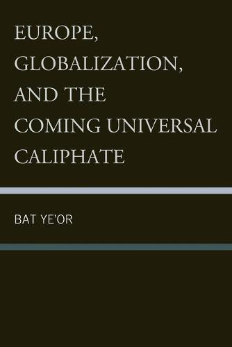 Europe, Globalization, and the Coming of the Universal Caliphate (Paperback)