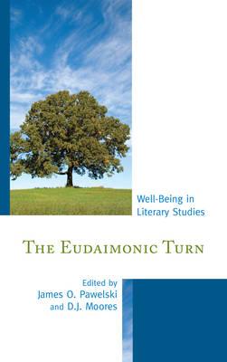 The Eudaimonic Turn: Well-Being in Literary Studies (Hardback)