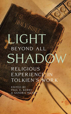 Light Beyond All Shadow: Religious Experience in Tolkien's Work (Paperback)