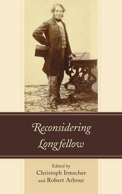 Reconsidering Longfellow (Paperback)