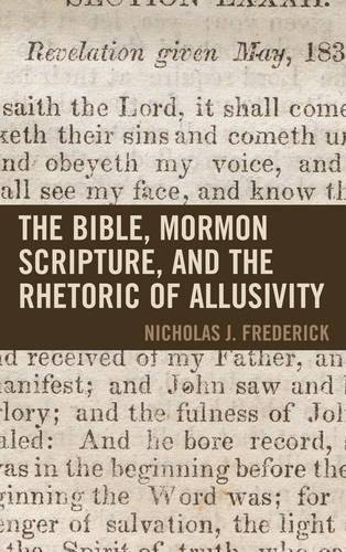 The Bible, Mormon Scripture, and the Rhetoric of Allusivity - Fairleigh Dickinson University Press Mormon Studies Series (Hardback)