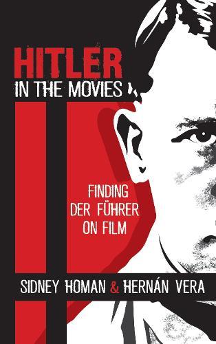 Hitler in the Movies: Finding Der Fuhrer on Film (Paperback)