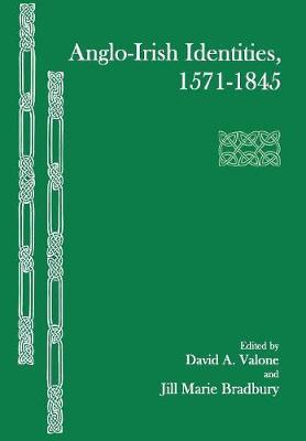 Anglo-Irish Identities, 1571-1845 (Hardback)