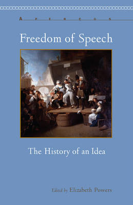 Freedom of Speech: The History of an Idea - Apercus: Histories Texts Cultures (Paperback)