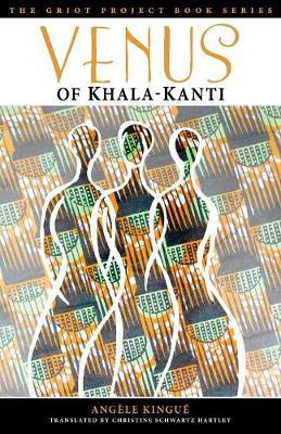 Venus of Khala-Kanti - The Griot Project Book Series (Paperback)
