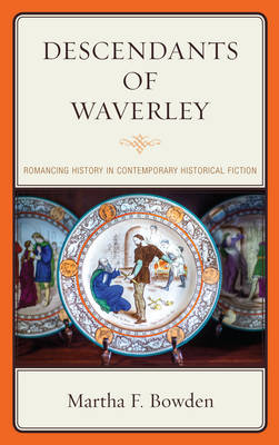 Descendants of Waverley: Romancing History in Contemporary Historical Fiction (Paperback)