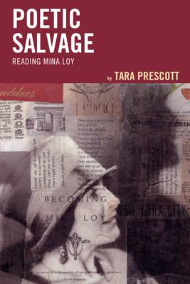 Poetic Salvage: Reading Mina Loy (Hardback)