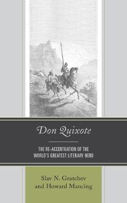 Don Quixote: The Re-accentuation of the World's Greatest Literary Hero (Hardback)