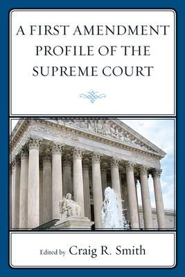 A First Amendment Profile of the Supreme Court (Paperback)