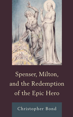 Spenser, Milton, and the Redemption of the Epic Hero (Paperback)