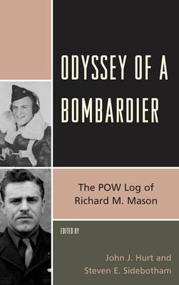 Odyssey of a Bombardier: The POW Log of Richard M. Mason (Paperback)