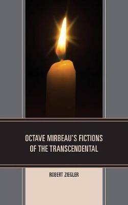 Octave Mirbeau's Fictions of the Transcendental (Hardback)