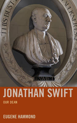 Jonathan Swift: Our Dean (Hardback)