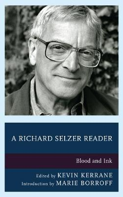 A Richard Selzer Reader: Blood and Ink (Hardback)