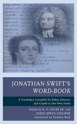 Jonathan Swift's Word-Book: A Vocabulary Compiled for Esther Johnson and Copied in Her Own Hand (Hardback)