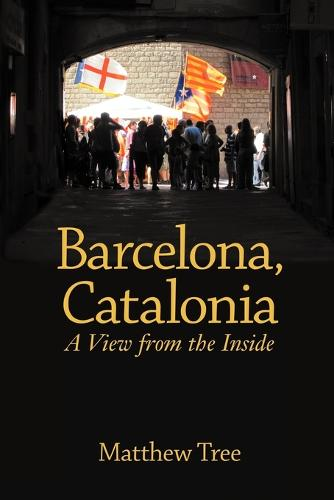 Barcelona, Catalonia: A View from the Inside (Paperback)