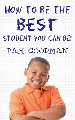 How to Be the Best Student You Can Be! (Paperback)