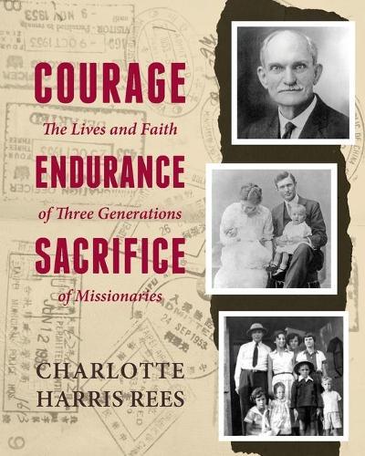 Courage, Endurance, Sacrifice (Paperback)