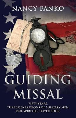 Guiding Missal: Fifty Years. Three Generations of Military Men. One Spirited Prayer Book. (Paperback)