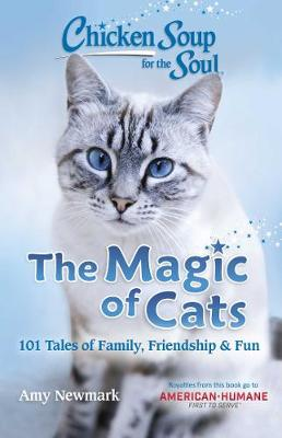 Chicken Soup for the Soul: The Magic of Cats: 101 Tales of Family, Friendship & Fun (Paperback)