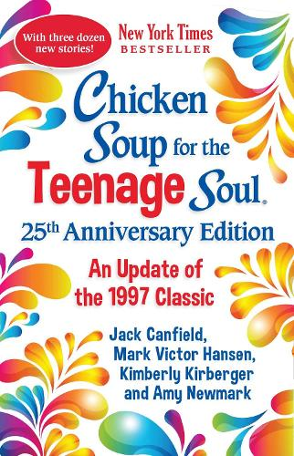 Chicken Soup for the Teenage Soul 25th Anniversary Edition: An Update of the 1997 Classic (Paperback)