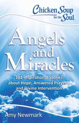 Chicken Soup for the Soul: Angels and Miracles (Paperback)