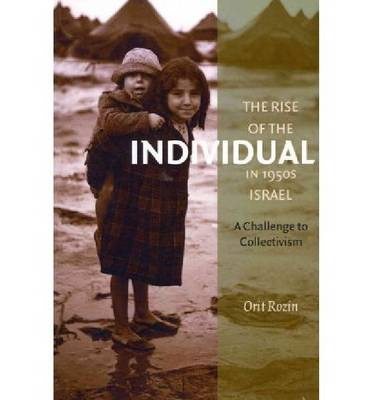 The Rise of the Individual in 1950s Israel (Paperback)