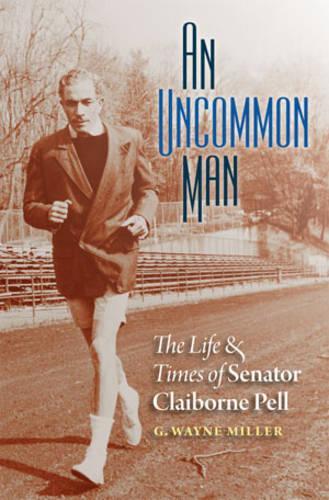 An Uncommon Man: The Life and Times of Senator Claiborne Pell (Hardback)