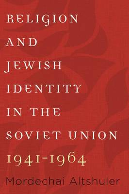 Religion and Jewish Identity in the Soviet Union, 1941-1964 (Hardback)