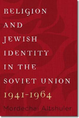 Religion and Jewish Identity in the Soviet Union, 1941-1964 (Paperback)