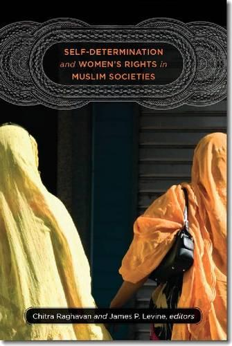 Self-Determination and Women's Rights in Muslim Societies (Paperback)
