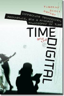 Time and the Digital (Hardback)