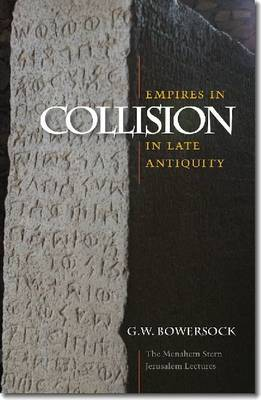Empires in Collision in Late Antiquity - The Menahem Stern Jerusalem Lectures (Paperback)