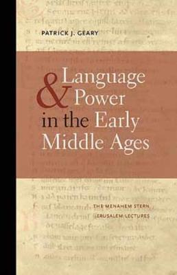 Language and Power in the Early Middle Ages - The Menahem Stern Jerusalem Lectures (Paperback)