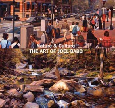 Nature and Culture: The Art of Joel Babb (Hardback)