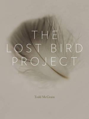 The Lost Bird Project (Hardback)