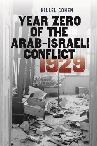 Year Zero of the Arab-Israeli Conflict 1929 (Paperback)