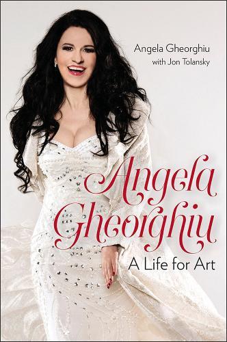 Angela Gheorghiu - A Life for Art (Hardback)
