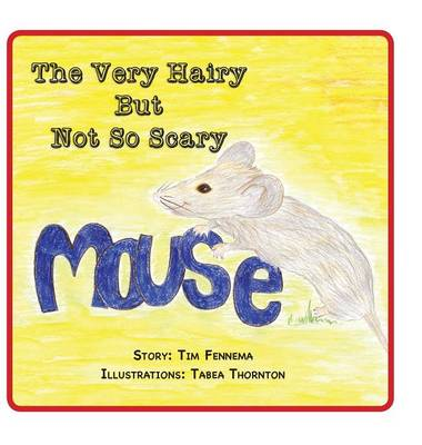 The Very Hairy But Not So Scary Mouse (Hardback)