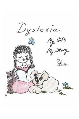 Dyslexia, My Gift, My Story (Paperback)