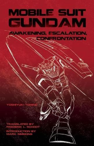 Mobile Suit Gundam: Awakening, Escalation, Confrontation (Paperback)