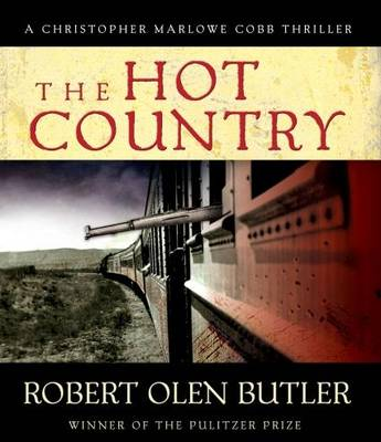 The Hot Country: A Christopher Marlowe Cobb Thriller (CD-Audio)