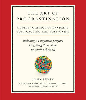 The Art of Procrastination: A Guide to Effective Dawdling, Lollygagging, and Postponing, Including an Ingenious Program for Getting Things Done by Putting Them Off (CD-Audio)
