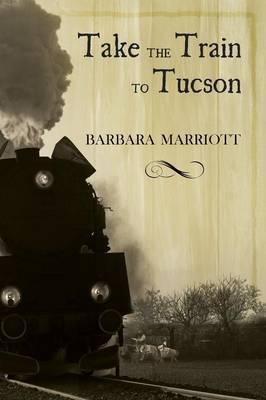 Take the Train to Tucson (Paperback)